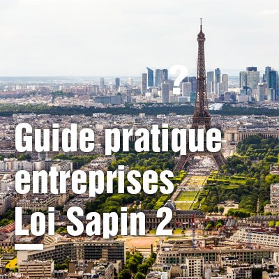 [Publication] Loi Sapin 2 : un guide pratique pour les entreprises