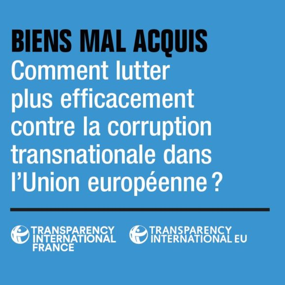 Biens mal acquis : comment lutter contre la corruption transnationale dans l'Union européenne ?